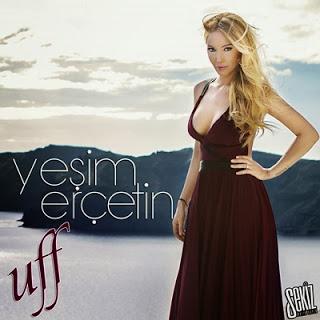 Yesim Ercetin 2014 Uff Şarkısı Dinle