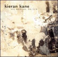 Kieran Kane: Six Months, No Sun (1998)