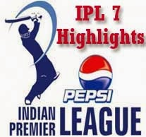 IPL 7 All Match Highlight Video and IPL 7 Highlight YouTube Video