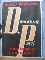 """TARİHİ VE KADİM """"DEMOKRAT PARTİ"""" AFİŞLERİ; 01"""