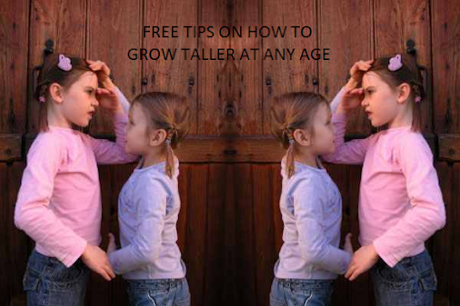 FREE TIPS ON HOW TO GROW TALLER AT ANY AGE