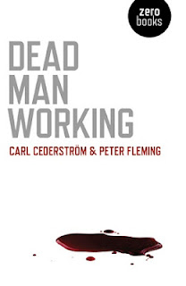 Dead Man Working Carl Cederstrom Peter Fleming