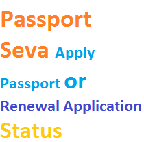 Passport Seva Apply Passport or Renewal Application Status