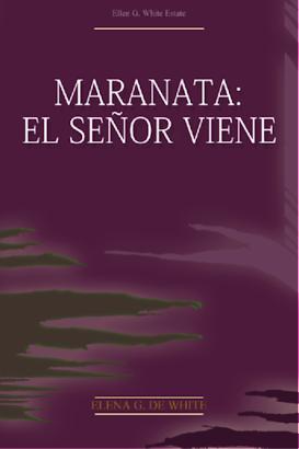 MARANATA: EL SEÑOR VIENE