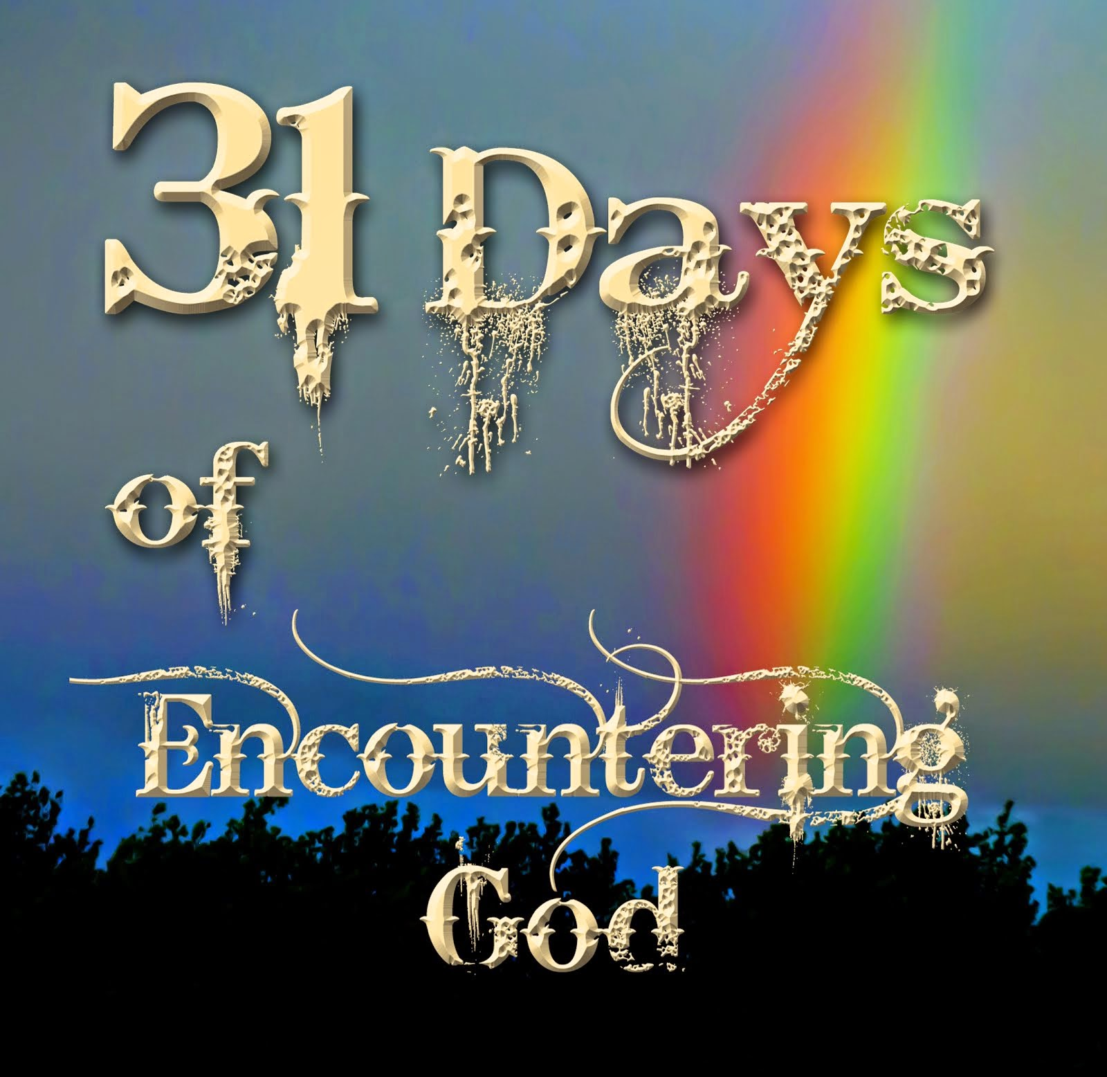 31 Days of Encountering God