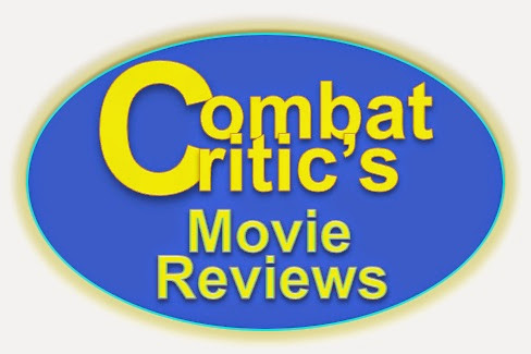 CombatCritic's Movie Reviews