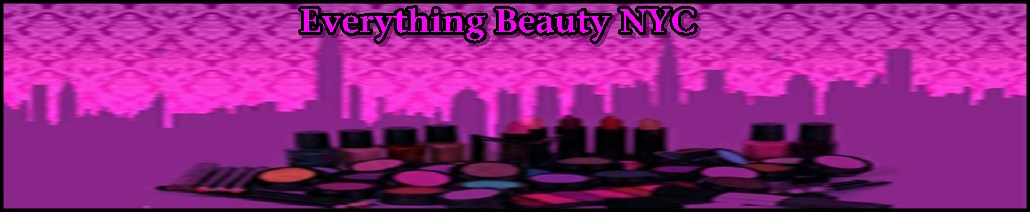 Everything Beauty New York City Style and Beauty Blog
