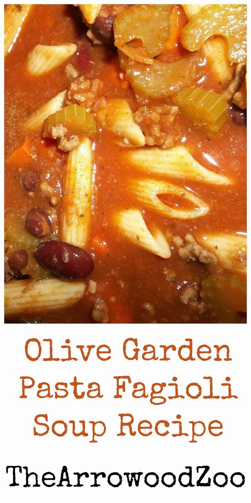 The Arrowood Zoo Olive Garden Pasta Fagioli Soup Copycat Recipe