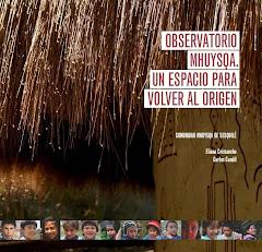 """Libro """"Observatorio Mhuysqa - Un espacio para volver al origen"""""""