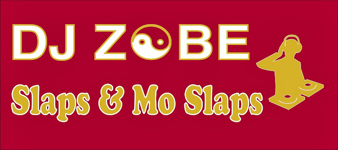 DJ ZOBE Slaps and Mo Slaps