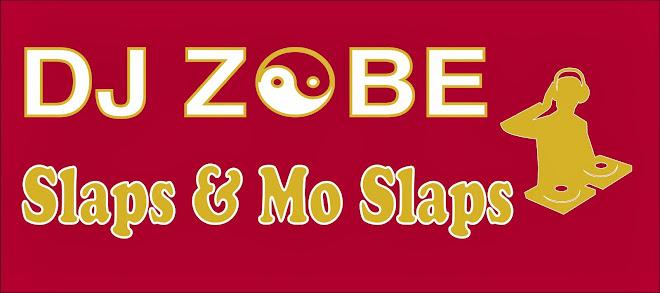 DJ ZOBE Slaps and Mo Slaps
