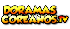 Doramas Coreanos TV | Novelas Coreanas Online