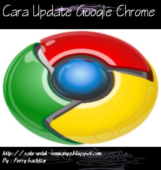 cara melakukan Update pada peramban web google chrome