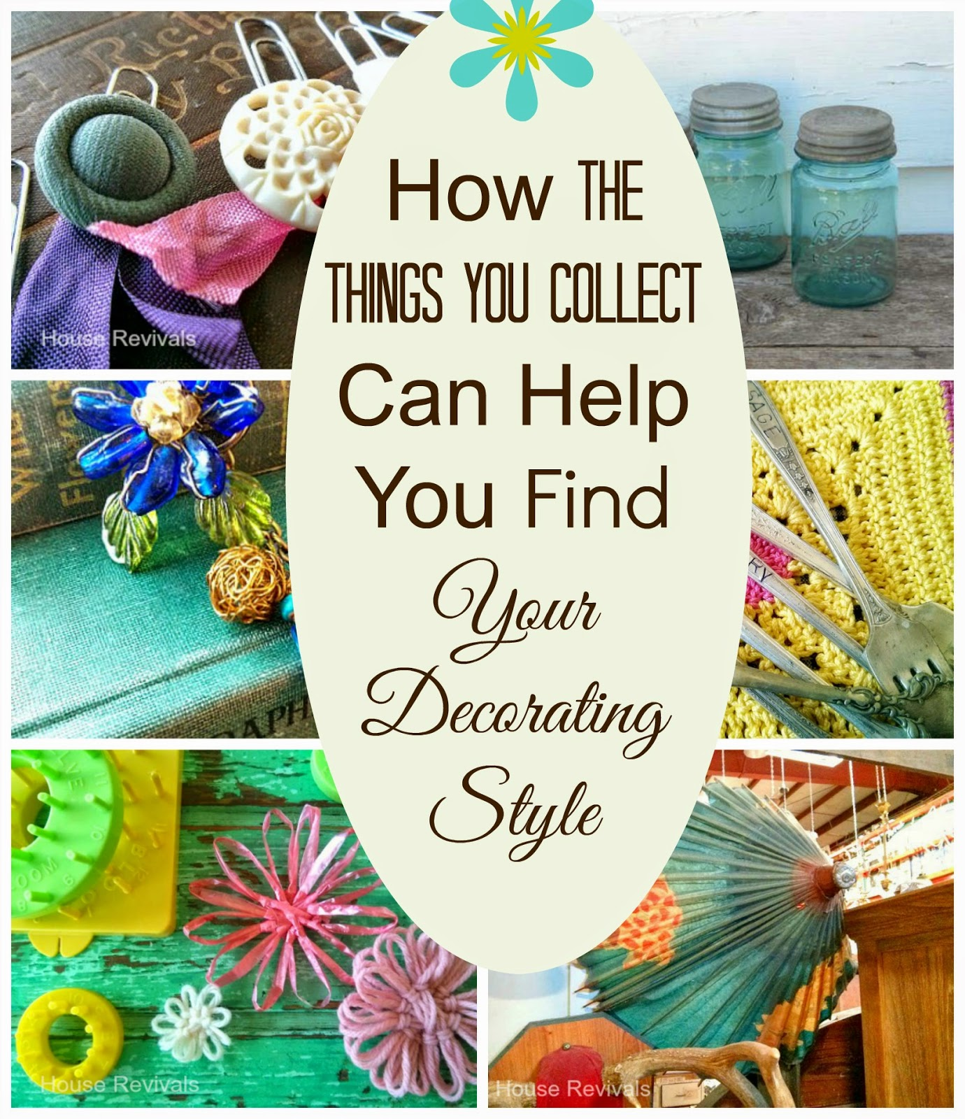 How to find your decorating style -  Your Decorating Style I M A Collector I Ll Bet You Are Too We All Collect Different Things Things That Speak To Us We All Collect For Different
