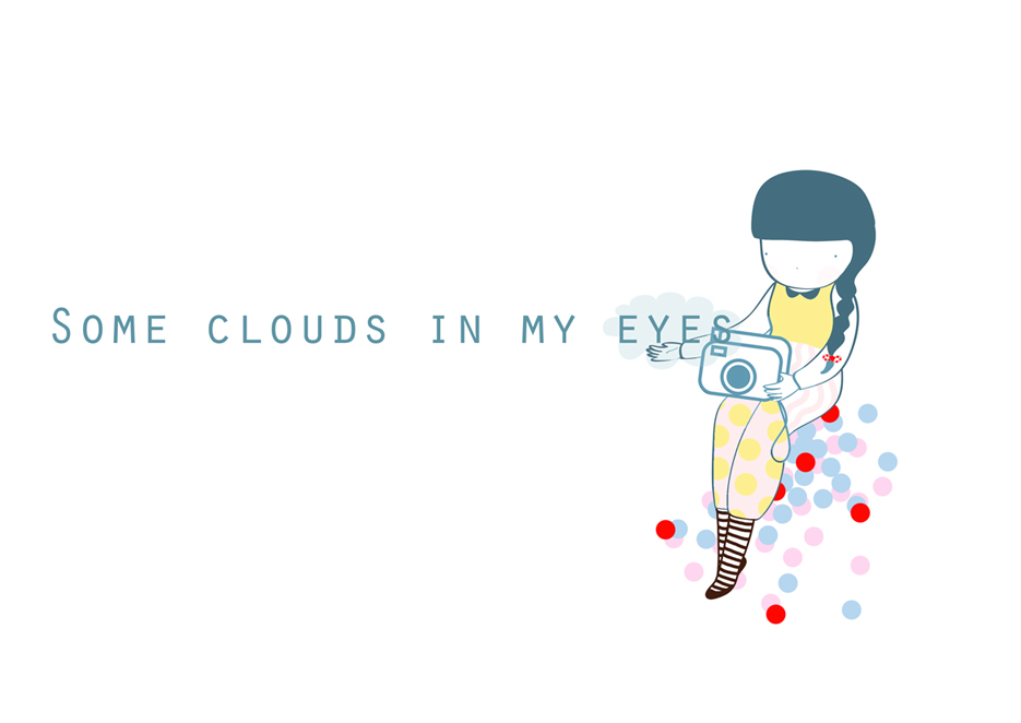 Some clouds in my eyes