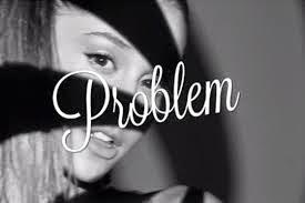 Lirik Lagu Ariana Grande - Problem + CHORD GITAR