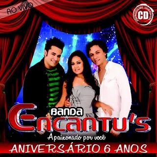 Download  musicasBAIXAR CD Banda Encantu's – Ao Vivo – Aniversário 6 Anos – 2011