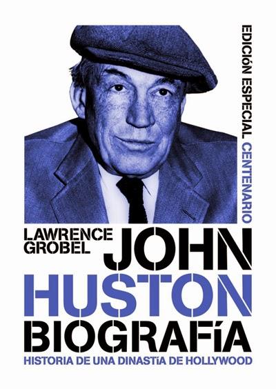 John Huston Biografía Lawrence Grobel