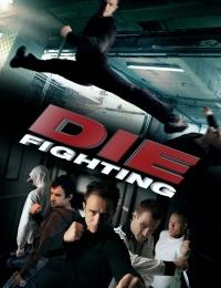 Die Fighting | Bmovies