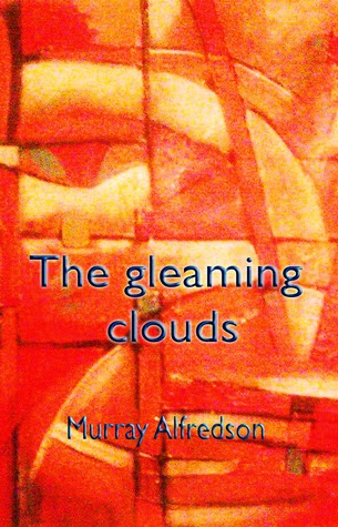http://www.amazon.com/gleaming-clouds-Murray-Alfredson-ebook/dp/B00E9K1AQU/ref=sr_1_1?s=books&ie=UTF8&qid=1405288868&sr=1-1&keywords=Murray+Alfredson