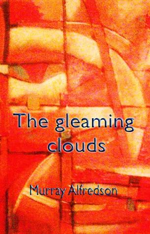 http://www.amazon.com/gleaming-clouds-Murray-Alfredson-ebook/dp/B00E9K1AQU/ref=sr_1_1?s=books&ie=UTF8&qid=1405288868&sr=1-1&keywords=Murray+Alfredson