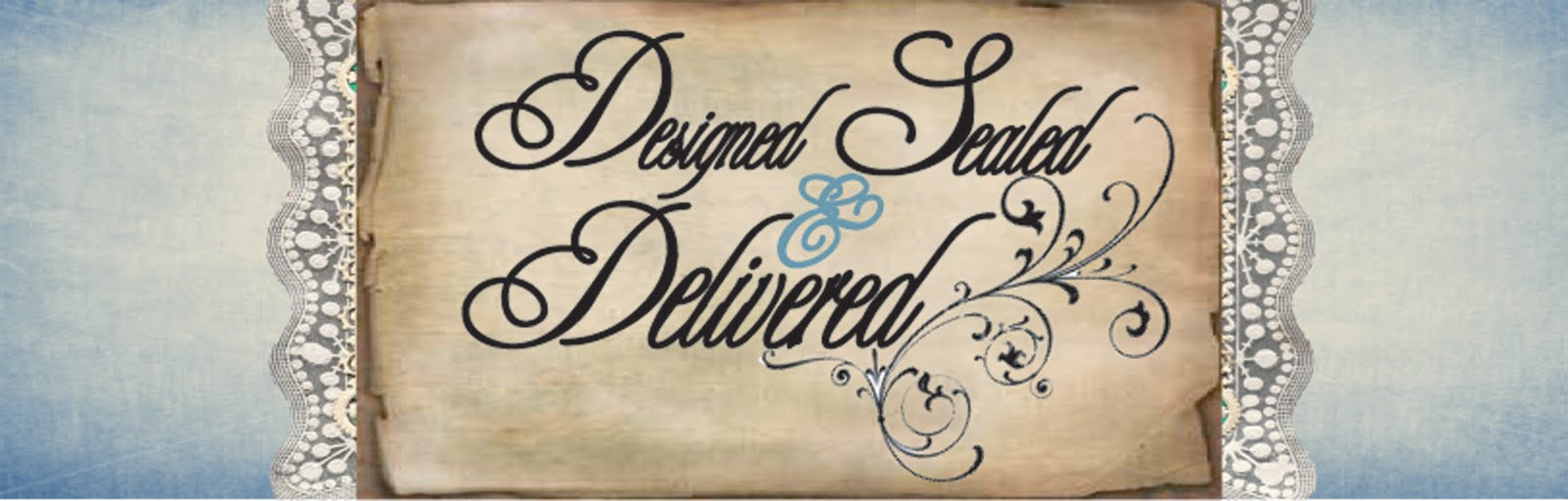 Designed Sealed and Delivered