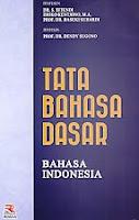 AJIBAYUSTORE  Judul Buku : Tata Bahasa Dasar Bahasa Indonesia Pengarang : DR. S. Effendi – Djoko Kentjono, M.A. – Prof. DR. Basuki Suhardi Penerbit : Remaja Rosdakarya