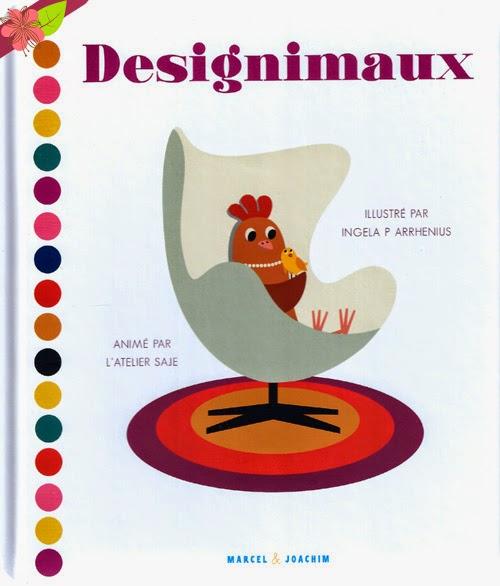 """""""Designimaux"""" de Ingela P Arrhenius et l'Atelier Saje - éditions Marcel & Joachim"""