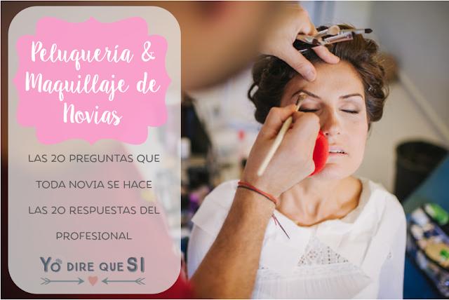 Peinado y maquillaje de novia. 20 preguntas que toda novia se hace. 20 respuestas del profesional.