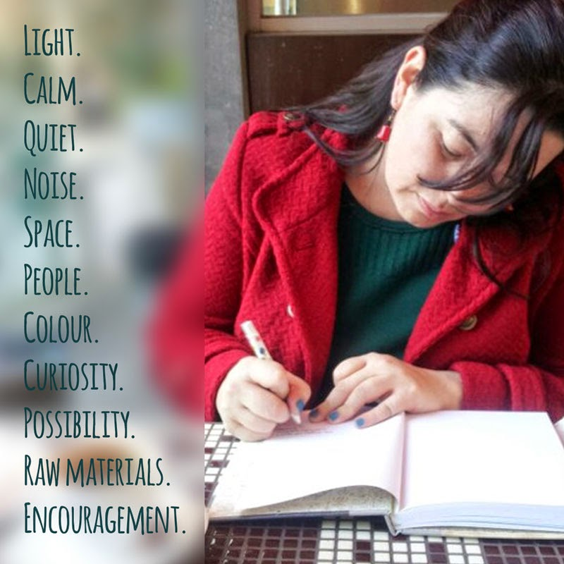 Light. Calm. Quiet. Noise. Space. People. Colour. Curiosity. Possibility. Raw materials. Encouragement.