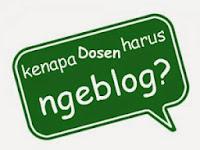 Mengapa Dosen Harus Nge-Blog?