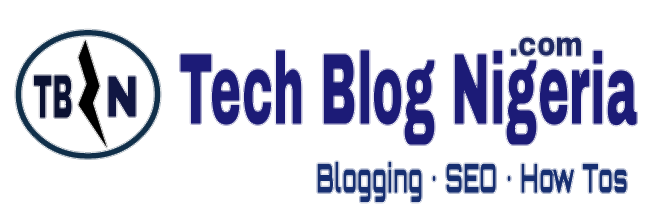 Tech Blog Nigeira - Blogging, SEO, Android Guide, Web Tutorials, Legit Making Money