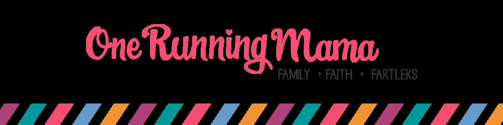 One Running Mama | family + faith + fartleks