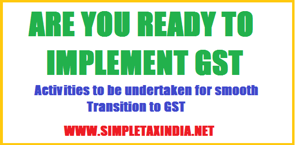 Are you ready to implement gst activities to be undertaken for difference between the present taxes and proposed gst fandeluxe Gallery