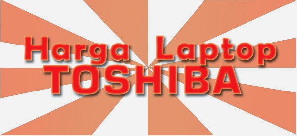 Gambar Laptop Toshiba dan Spesifikasi