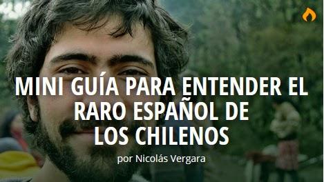http://matadornetwork.com/es/mini-guia-para-entender-el-raro-espanol-de-los-chilenos/