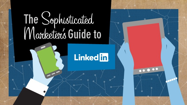 The Sophisticated Marketer's Checklist for LinkedIn - infographic