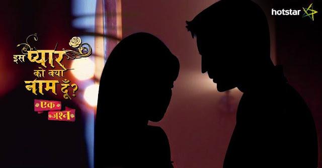 'Iss Pyar Ko Kya Naam Doon,Ek Jashn' Hotstar Upcoming Tv Serial Wiki Story  Starcast  Timing  Promo  Watch Online  Title Song