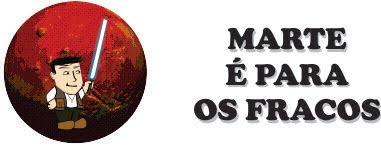 Marte é para os Fracos