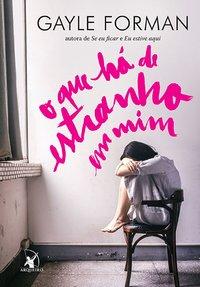 O que há de estranho em mim, Gayle Forman, Editora Arqueiro, Caprichos by Neli