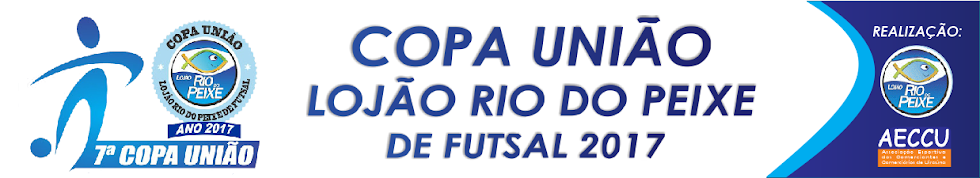 COPA UNIÃO LOJÃO RIO DO PEIXE DE FUTSAL
