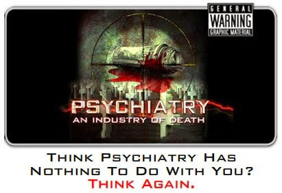 Psychiatry: An Industry of Death Museum
