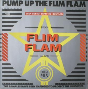 TOLGA ''FLIM FLAM'' BALKAN - Pump Up The Flim Flam Vol. 1 (1988)