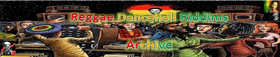 REGGAE | DANCEHALL | SOCA RIDDIMS ARCHIVE