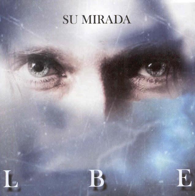 L.B.E. – Su Mirada (2006) Mega – PL