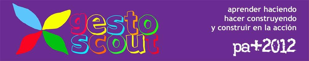 Gesto Scout. Aprender haciendo. Participación + Acción 2012