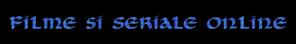 Filme si Seriale Online Gratis Subtitrat In Limba Romana | Emisiuni Tv si Seriale Online Gratis