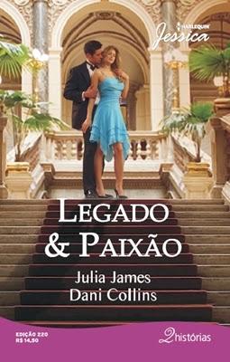 Legado & Paixão – Julia James e Dani Collins