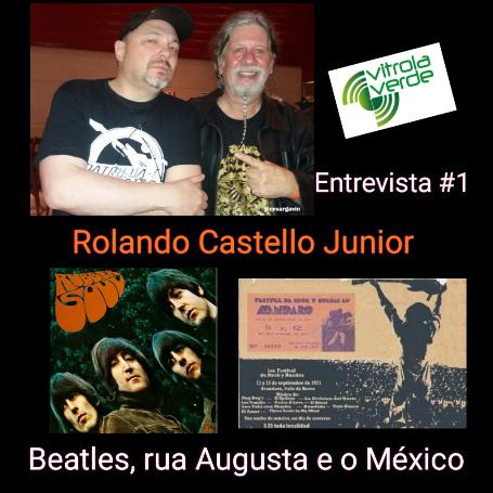 """Rolando Castello Junior -""""Beatles, rua Augusta e o México"""""""