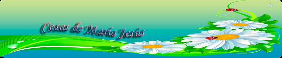 cosas de maria jesus